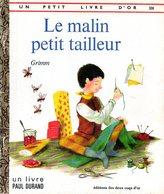 Enfantina Un Petit Livre D'or N° 306 : Le Malin Petit Tailleur Par Bell Illustrations Paul Durand - Livres, BD, Revues