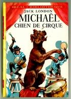 """Idéal Bibliothèque - Jack London - """"Michaël Chien De Cirque"""" - 1973 - Ideal Bibliotheque"""