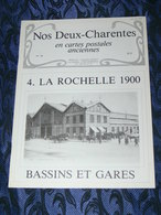NOS DEUX CHARENTES EN CPA N° 38 / LA ROCHELLE & GARES  / SAINTES / ROCHEFORT / ROYAN / OLERON / SAUJON - Poitou-Charentes