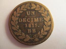 France: Un Decime. 1815. BB (blocus De Strasbourg) - Francia