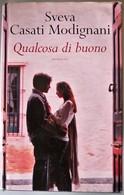 2004 Sveva Casati Modignani - Qualcosa Di Buono - Mondolibri I^ Edizione - Livres, BD, Revues