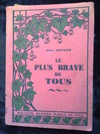 Alice Decker: Le Plus Brave De Tous/ Maison Alfred Mame Et Fils, 1928 - Livres, BD, Revues