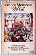 1978 Franco Monicelli - La Buona Società - MONDADORI  I^ EDIZIONE - Livres, BD, Revues