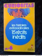Curiositas 6: Les Histoires Extraordinaires, 15 Récits Inédits/ Edition°1, 1982 - Bücher, Zeitschriften, Comics