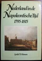 Nederland In De Napoleontische Tijd 1795-1815 Napoleon Bonaparte - Geschichte