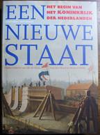 Een Nieuwe Staat, Het Begin Van Het Koninkrijk Der Nederl. Willem I Nederland - Geschiedenis