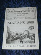 NOS DEUX CHARENTES EN CPA N° 40 /  MARANS 1900 / SAINTES / ROCHEFORT / ROYAN / OLERON / SAUJON - Poitou-Charentes