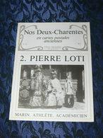 NOS DEUX CHARENTES EN CPA N° 42 /  PIERRE LOTI MARIN ATHLETE ACADEMICIEN / SAINTES / ROCHEFORT / ROYAN / OLERON / SAUJON - Poitou-Charentes