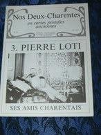 NOS DEUX CHARENTES EN CPA N° 44 /  N°3 PIERRE LOTI  & SES AMIS    / SAINTES / ROCHEFORT / ROYAN / OLERON / SAUJON - Poitou-Charentes