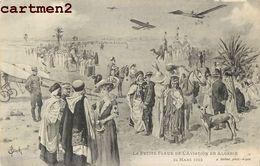 LA PETITE FLEUR DE L'AVIATION EN ALGERIE  J. GEISER ILLUSTRATEUR BIRCK AVIATEUR ALGERIE - Demonstraties