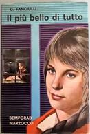 1967 Giuseppe Fanciulli - Il Più Bello Di Tutto - BEMPORAD MARZOCCO - Livres, BD, Revues