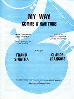 CLAUDE FRANCOIS -1967 - MY WAY COMME D'HABITUDE - REVAUX THIBAUT ANKA -PARTITION FRANCO ANGLAISE -EXC ETAT COMME NEUVE - - Otros