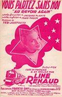 """LINE RENAUD - 1947 - VOUS PARTEZ SANS MOI """" AU REVOIR AGAIN """" - JACQUES PLANTE - PARTITION FRANCO ANGLAIS - BON ETAT - - Autres"""
