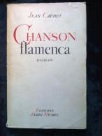 Jean Caubet: Chanson Flamenca/ Editions Albin Michel, 1945 - Livres, BD, Revues