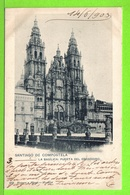 SANTIAGO DE COMPOSTELA - LA BASILICA - PUERTA DEL OBRADOIRO - Tarjeta Escrite En 1903 - Santiago De Compostela