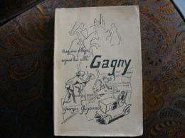 LIVRE SUR VILLE DE GAGNY DE GEORGES GUYONNET 1961 BANLIEUE PARISIENNE - Livres, BD, Revues
