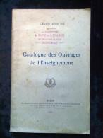 L'Ecole Chez Soi: Catalogue Des Ouvrages De L'Enseignement/ 1920 - Auteurs Classiques