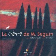Chèvre De M. Seguin (La) - Alphonse Daudet - Eric Battut - Didier Jeunesse - Livres, BD, Revues