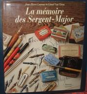 LA MEMOIRE DES SERGENTS - MAJOR.217 Pages.Format 295 X 255.Lacroux.Van Cleen - Plumes