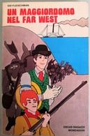 1972 Sid Fleischman - Un Maggiordono Nel Far West - Mondadori   I^edizione - Livres, BD, Revues