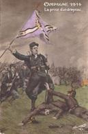 MILITARIA Patriotique -Campagne 1914 La Prise D'un Drapeau ( Soldat Soldats Unforme Uniformes) *PRIX FIXE - Patriotiques