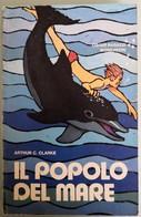 1972 Arthur C. Clarke - Il Popolo Del Mare - Mondadori   I^edizione - Livres, BD, Revues