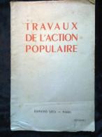 Travaux De L'action Populaire: Fascicule I/ Editions Spes-Paris, 1945 - Auteurs Classiques