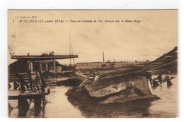 Walem  1 WAELHEM (15 Octobre 1914) - Pont Du Chemin De Fer,détruit Par Le Génie Belge - Malines