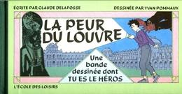 Peur Du Louvre (La) - Claude Delafosse - Yvan Pommaux - Ecole Des Loisirs - Livres, BD, Revues