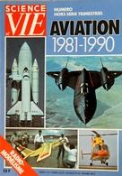"""Numéro Hors Série Science Et Vie """"Aviation 1981-1990"""" - Aviation"""