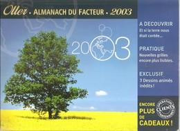 Catalogue Des Almanachs Du Facteur Editions Oller Pour L'année 2003 Le Plus Grand Choix De Calendriers - Calendriers
