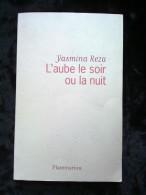 Yasmina Reza: L'aube, Le Soir Ou La Nuit/ Flammarion, 2007 - Auteurs Classiques