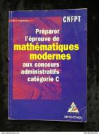 Papillard: Préparer L'épreuve De Mathématiques Modernes Aux Concours Administratifs Catégorie C/ CNFPT-Foucher, 1999 - Livres, BD, Revues