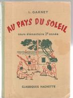 Scolaire Au Pays Du Soleil De L. Garnet, Illustré Par Paul Derambure Livre De Lectures Pour CE2 De 1962 - Livres, BD, Revues
