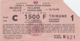 TICKET-VOETBAL-FOOTBALL-BELGIQUE-HOLLANDE-STADE-C.VANDENSTOCK-16.10.1985-TRIBUNE COUVERT-BON ETAT VOYEZ LES 2 SCANS - Tickets D'entrée