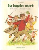 Scolaire Le Lapin Vert De M. ROUSSEL Pour Cours Moyen Et Classes De Transition LIBRAIRIE BELIN De 1965 Il. Par G. Muller - Livres, BD, Revues