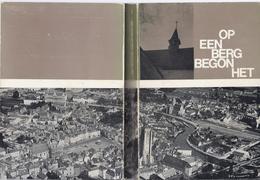 1969 OP EEN BERG BEGON HET GESCHIEDENIS VAN DE KARMEL TE OUDENAARDE ( TEMPELIERS VRIJMETSELAARS ... ) - Histoire