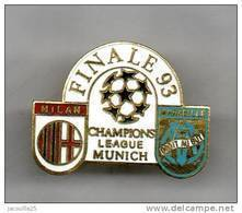PINS PIN'S FOOT FOOTBALL OM MARSEILLE MILAN AC CHAMPIONS LEAGUE FINALE 93 EGF - Football