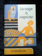 Caroline Blanche: La Cage à Surprises/ Ediitons De La Farandole, 1973 - Livres, BD, Revues