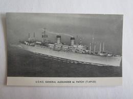 Bateaux Bateau Militaire Militaria United Stades Naval Ship General Alexander M Patch - Etats-Unis