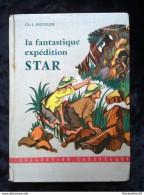 Ch. L. Souvelier: La Fantastique Expédition Star/ Editions Fleurus, Collection Caravelles N°6, 1957 - Livres, BD, Revues