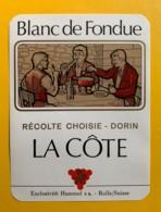 10092- Blanc De Fondue Dorin La Côte Suisse - Etiquettes