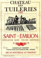 Etiquette (8,9X11,7) Château LES TUILERIES 1989 Saint Emilion  Christian Fargeot Propriétaire à St Etienne De Lisse 33 - Bordeaux