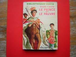 BIBLIOTHEQUE VERTE HACHETTE 1954  MARK TWAIN  LE PRINCE ET LE PAUVRE - Livres, BD, Revues
