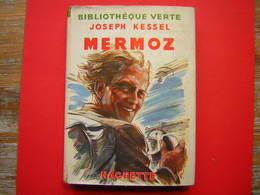 BIBLIOTHEQUE VERTE HACHETTE 1951 JOSEPH KESSEL  MERMOZ  ILLUSTRATIONS DE ROGER PARRY - Livres, BD, Revues