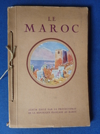 Le Maroc, édité Par Le Protectorat Français, Sans Date 1925 Environ, Broché Avec Cordon Format: 27 X 18 Cm, Illustré De - Voyages