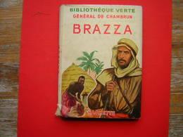 BIBLIOTHEQUE VERTE HACHETTE 1953  GENERAL DE CHAMBRUN  BRAZZA  ILLUSTRATIONS DE HENRI FAIVRE - Livres, BD, Revues