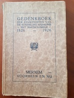 Boek: Merksem 1926 Gedenkboek Eeuwfeesten Harmonie St Bartholomeus Merxem Voorheen En Nu (287 Blz ; 16 X 25 Cm) - Mol