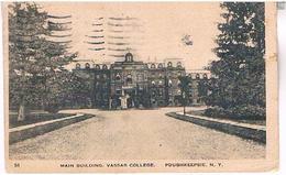 NEW YORK MAIN  BUILDING  VASSAR COLLEGE  POUGHKEEPSIE  TBE    US277 - Enseignement, Écoles Et Universités