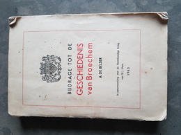 Boek: Bijdrage Tot De Geschiedenis Van Broechem 1963 A. De Belser (336 Blz ; 16 X 24 Cm) + Enkel Blz Manuscript - Ranst